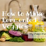 How to Make Fermented Veggies the Easy Way