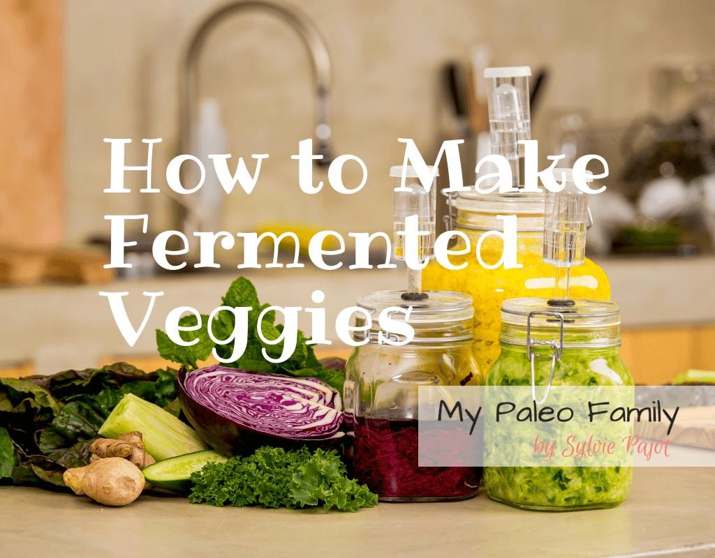 How to Make Fermented Veggies