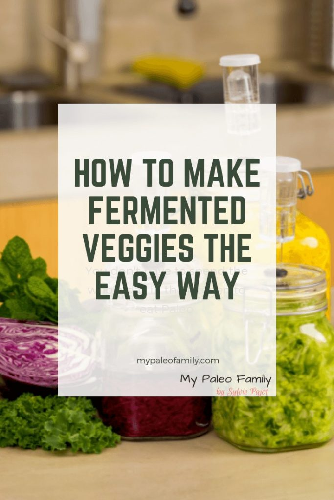 How To Ferment Veggies The Easy Way
