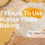 7 Paleo Flours to Use in your Paleo Baking