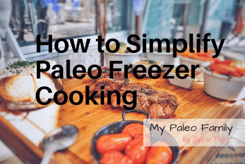 How to Simplify Paleo Freezer Cooking