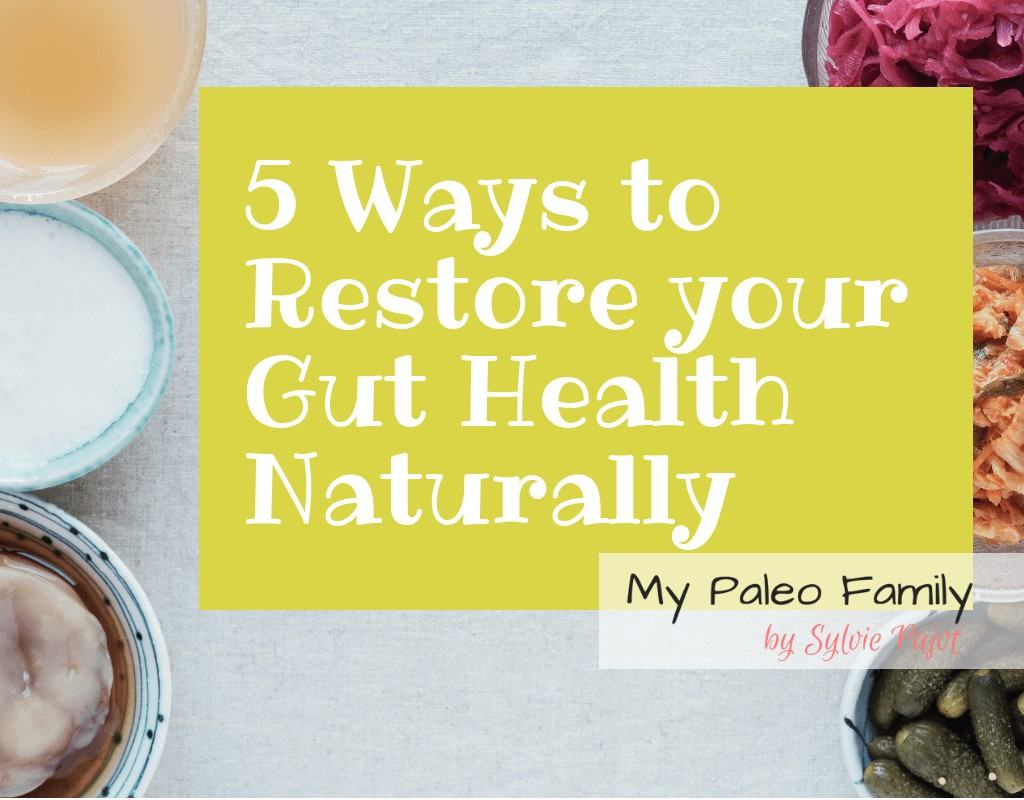 5 Ways You Can Restore Your Gut Health Naturally and Why it Matters