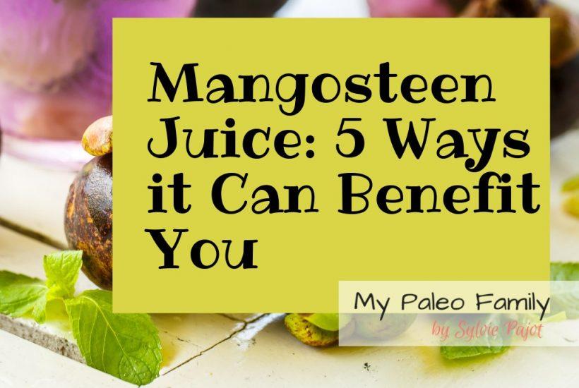 Mangosteen Juice Benefits