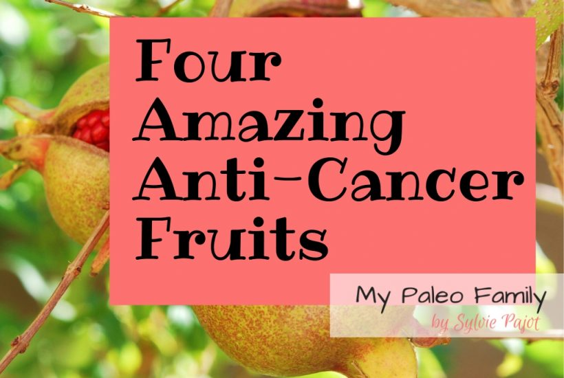 4 Amazing anti-cancer fruits