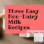 How To Make Non-Dairy Milk At Home
