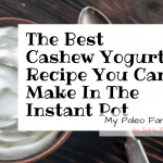 The Best Cashew Yogurt Recipe You Can Make In The Instant Pot