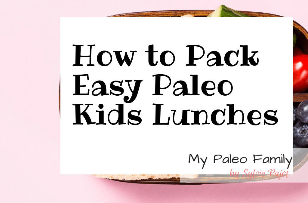 How to Pack Easy Paleo Kids Lunches