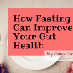 How Fasting Can Improve Your Gut Health Fast Starting Today