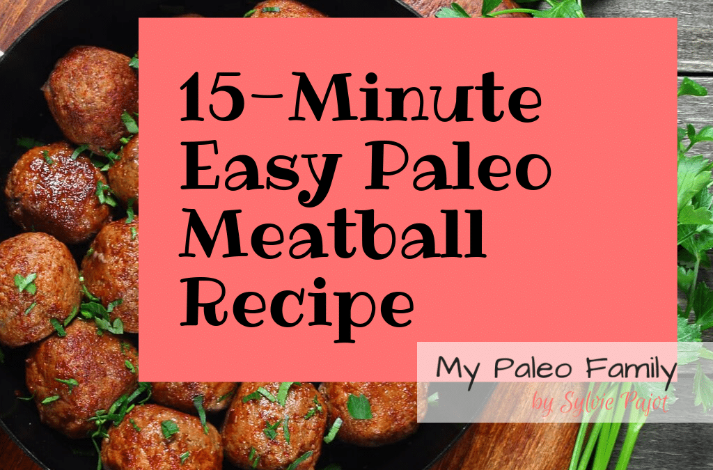 15 Minutes Oven-Baked Paleo Meatballs