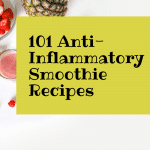 101 Anti-Inflammatory Smoothie Recipes