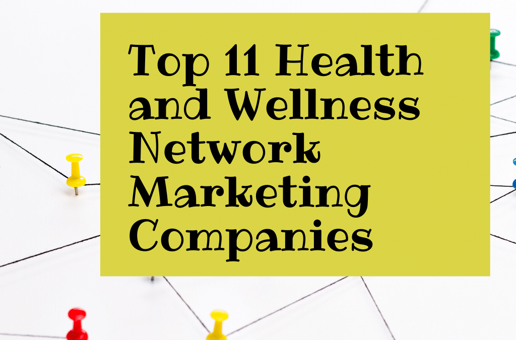 Health and Wellness Network Marketing Companies