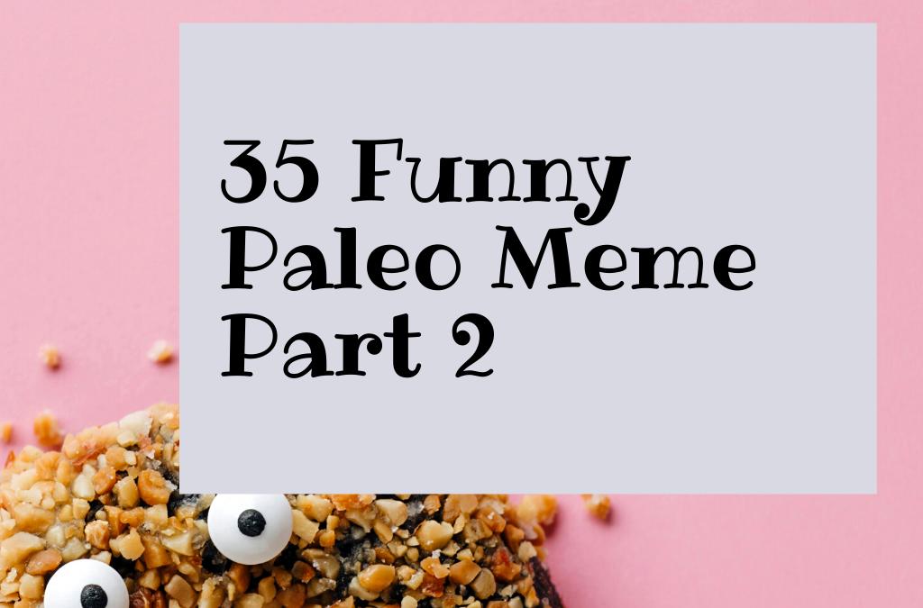 35 Funny Paleo Memes Part 2