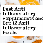 Best Anti-Inflammatory Supplements and Top 17 Natural Anti-Inflammatory Foods