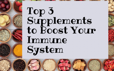 Top 3 Supplements to Boost Your Immune System