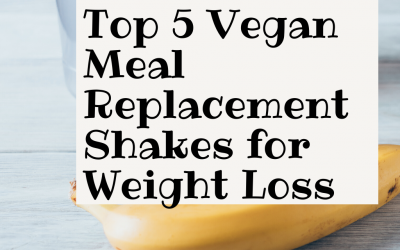 Top 5 Most Effective Vegan Meal Replacement Shakes for Weight Loss